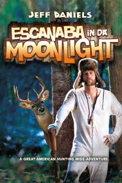 Escanaba In Da Moonlight. Purple Rose Productions 2000.